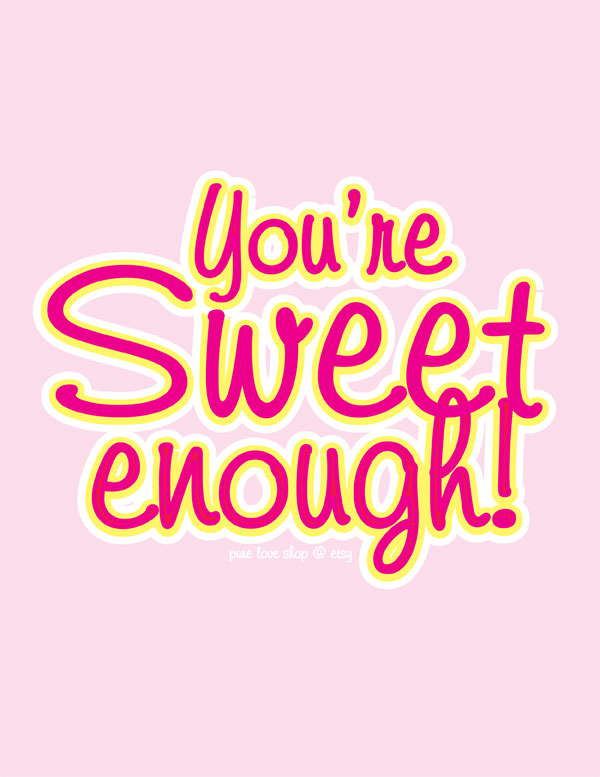 you're-sweet-enough-print-final