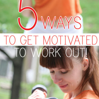 5 ways to get motivated to work out