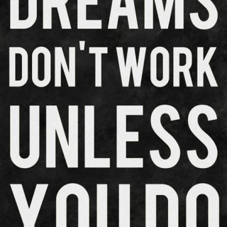 dreams don't work unless you do : inspirational quote & update