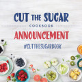 Cut-the-Sugar-Cookbook-Announcement
