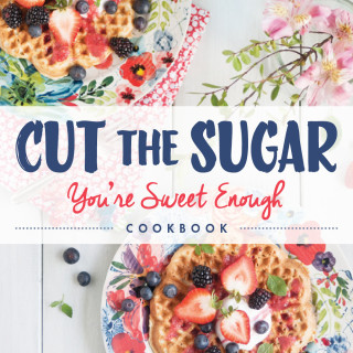 Cut the Sugar Cookbook Recipe Teaser