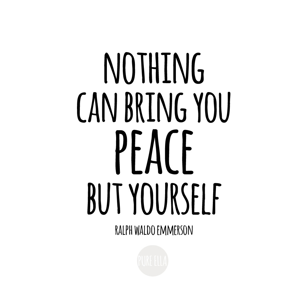 Pure-Ella-Nothing-can-bring-you-peace-but-yourself