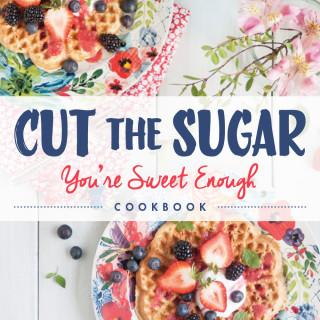 Cut the Sugar Cookbook Recipe Teaser