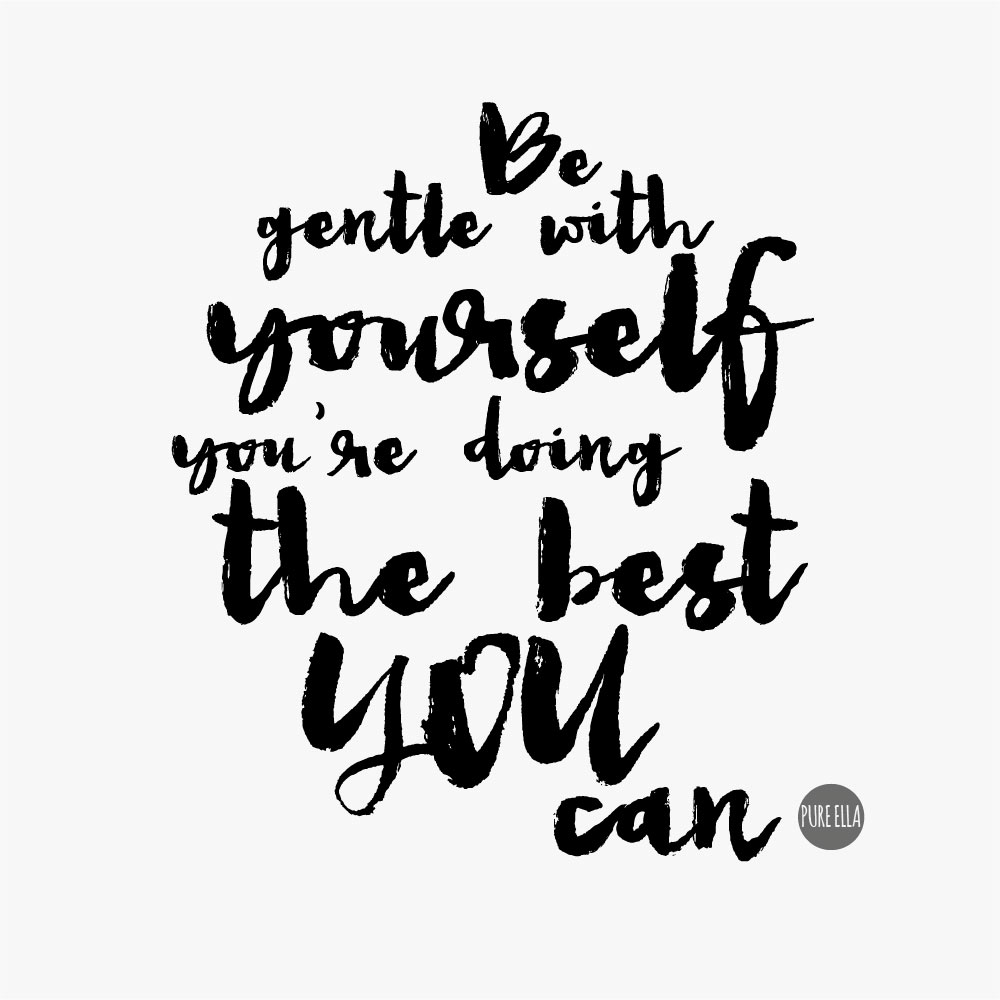 Pure-Ella-be-gentle-with-yourself-quote