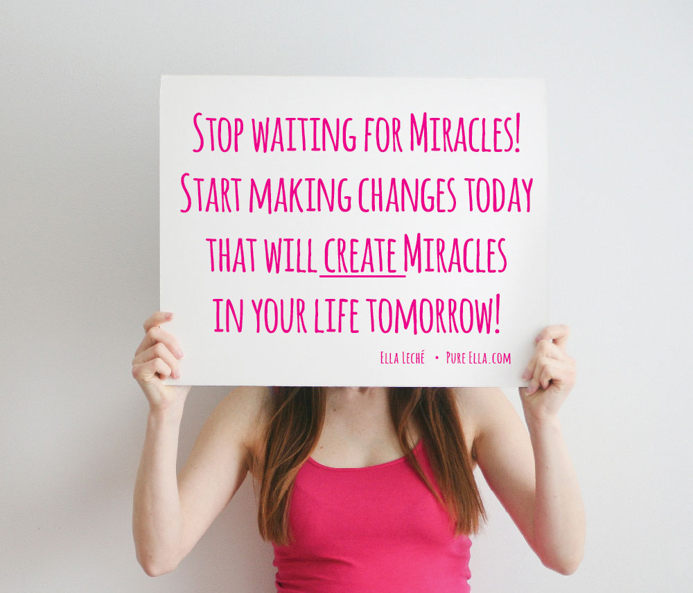 Pure-Ella-stop-waiting-for-miracles