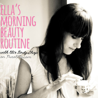 Ella's Morning Beauty Routine with Eli's Body Shop