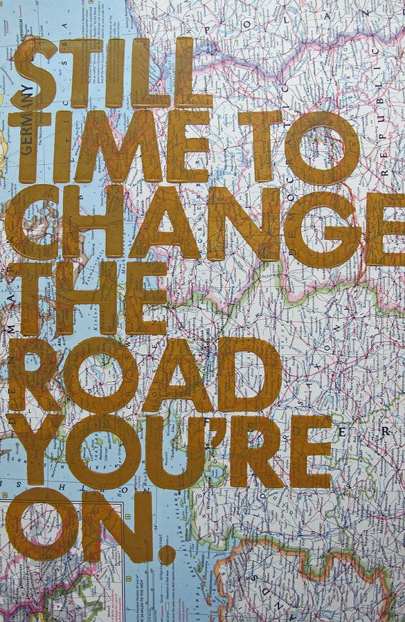Motivation Still Time To Change The Road Youre On Pure Ella